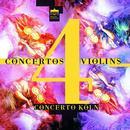 Details zu Concertos 4 violins: Concerto Köln