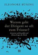 Details zu Warum geht der Dirigent so oft zum Frisör?: Antworten auf die großen und kleinen Fragen der Musik