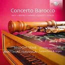 Concerto Barocco: Seldom Sene, Matthias Havinga
