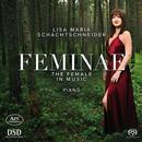 Details zu The Female in Music: Lisa Maria Schachtschneider, Klavier