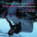 W.A.Mozart: Konzert-Arien: Lisette Oropesa, Il pomo d'oro, Antonella Manacorda
