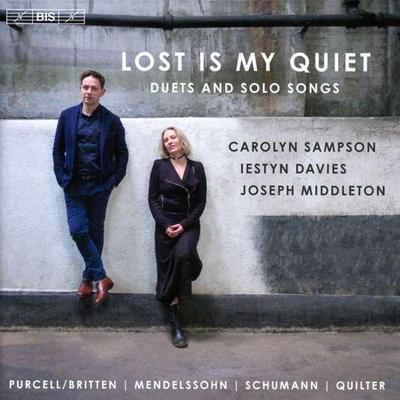 Details zu Lost Is My Quiet: Duette und Sololieder von Purcell, Mendelssohn, Schumann u.a.