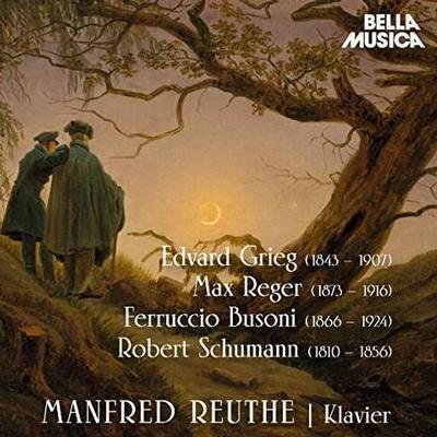 Details zu Manfred Reuthe spielt: Klavierwerke von Grieg, Reger, Busoni und Schumann