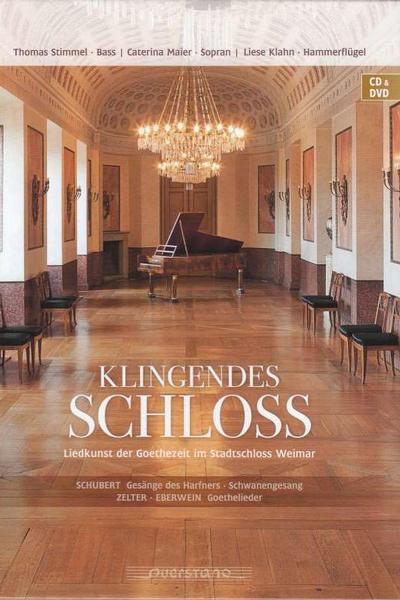 Details zu Klingendes Schloss: Liedkunst der Goethezeit im Stadtschloss Weimar