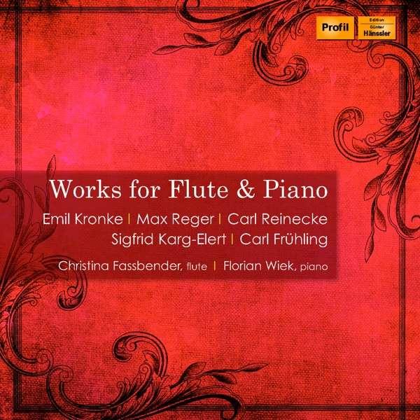 Details zu Works for Flute & Piano: Werke von Kronke, Reger, Reinecke, Karg-Elert, Frühling