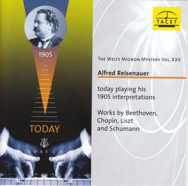 Details zu Reisenauer, Alfred: The Welte Mignon Mystery Vol. XXII: Werke von Robert Schumann, Franz Liszt, Frédéric Chopin, Ludwig van Beethoven