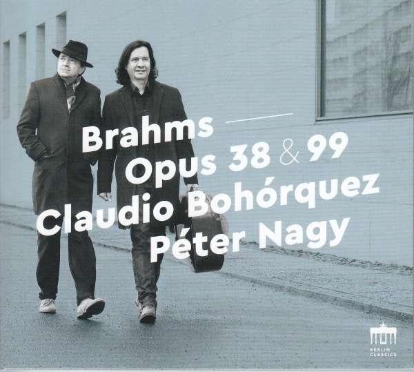 Details zu Brahms, Johannes: Opus 38 & 99: Claudio Bohorquez, Peter Nagy