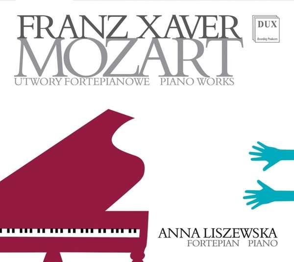 Details zu Mozart, Franz Xaver: Klavierwerke: Anna Liszewska, Klavier