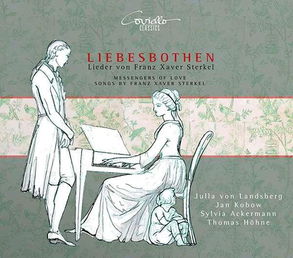 Details zu Sterkel, Franz Xaver: Liebesbothen-Lieder: Julla von Landsberg, Jan Kobow, Sylvia Ackermann, Thomas Höhne