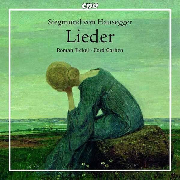 Details zu Hausegger, Siegmund von: Lieder: Roman Trekel, Cord Garben