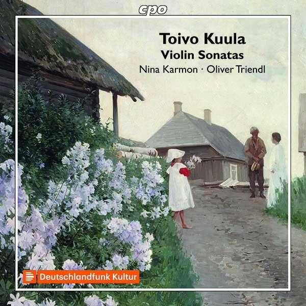 Details zu Kuula. Toivo: Works for Violin & Piano: Nina Karmon, Oliver Triendl