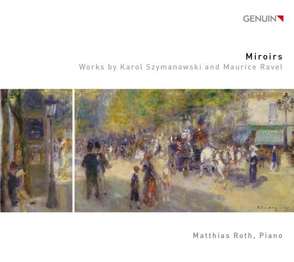Details zu Miroirs - Works by Karol Szymanowski and Maurice Ravel: Matthias Roth, Piano