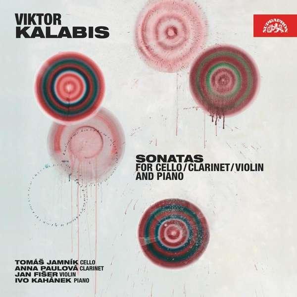 Details zu Kalabis, Viktor: Sonatas: Tomas Jamnik, Anna Paulova, Jan Fiser, Ivo Kahanek