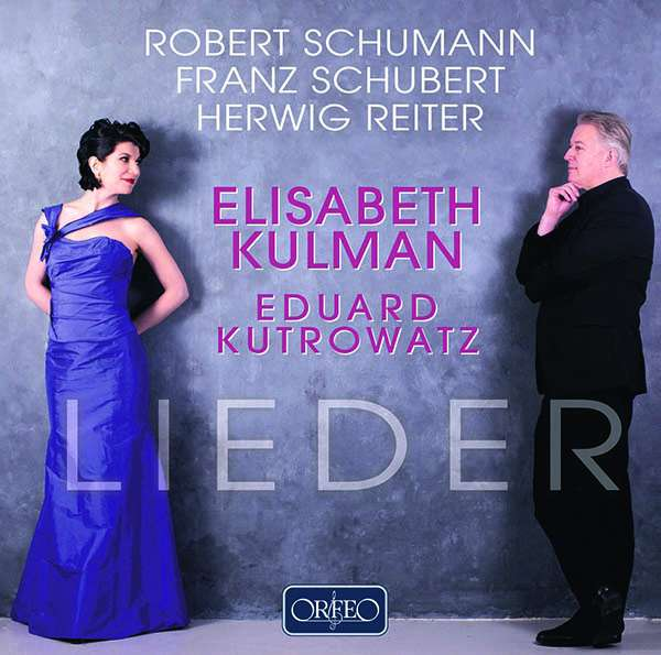 Details zu Schumann / Schubert / Reiter: Lieder: Elisabeth Kulman, Eduard Kutrowatz