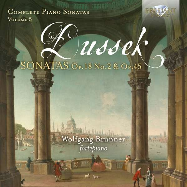 Details zu Dussek, Johann Ladislav: Complete Piano Sonatas Vol.5: Wolfgang Brunner, Klavier