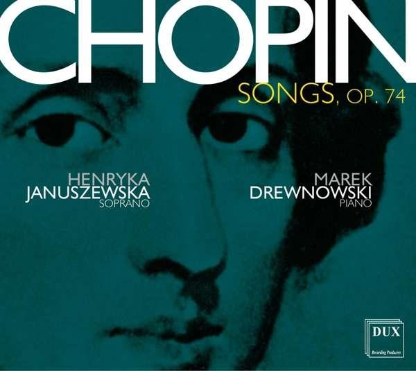 Details zu Chopin, Frédéric: Songs op.74: Henryka Januszewska, Marek Drewnowski