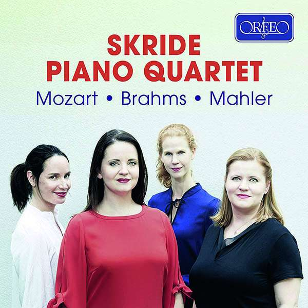 Details zu Mozart - Mahler - Brahms: Skride Piano Quartet