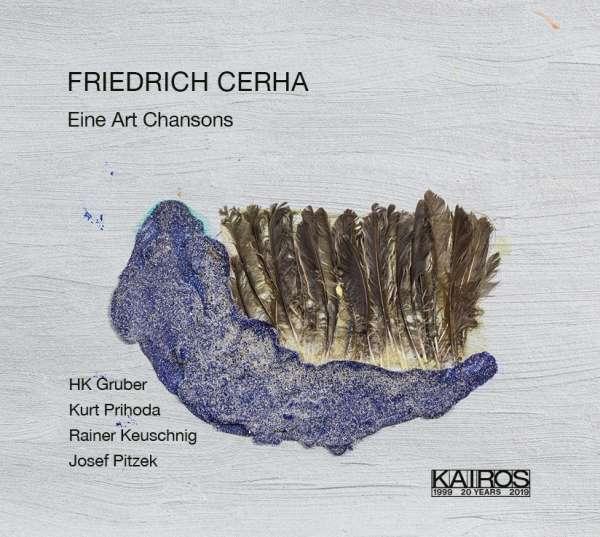 Details zu Cerha, Friedrich: Eine Art Chansons: HK Gruber, Kurt Prihoda, Rainer Keuschnig, Josef Pitzek