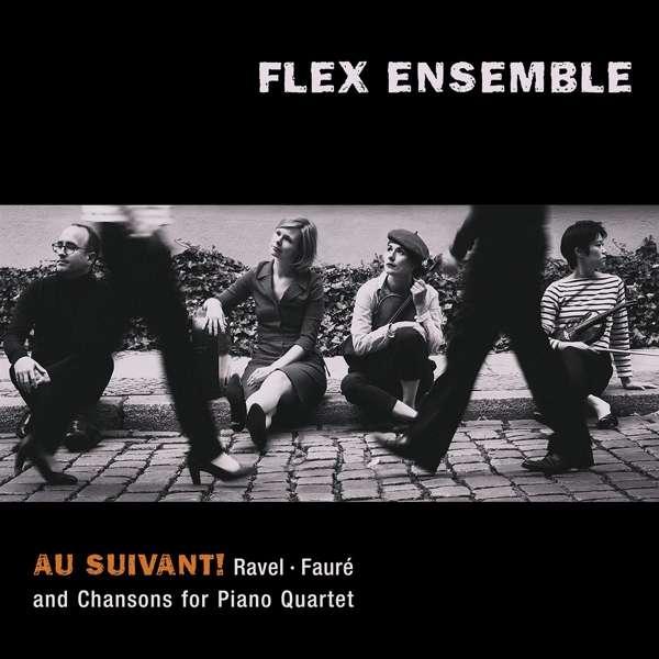 Details zu Au Suivant! Werke von Ravel, Fauré und Project Chanson: Flex Ensemble