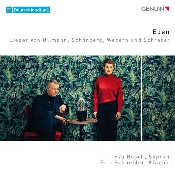 Details zu Eden - Lieder von Ullmann, Schönberg, Webern, Schreker: Eva Resch, Eric Schneider