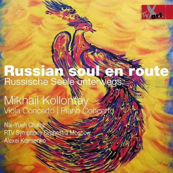 Details zu Russian soul en route: Werke von Mikhail Kollontay (Viola- und Klavierkonzert)