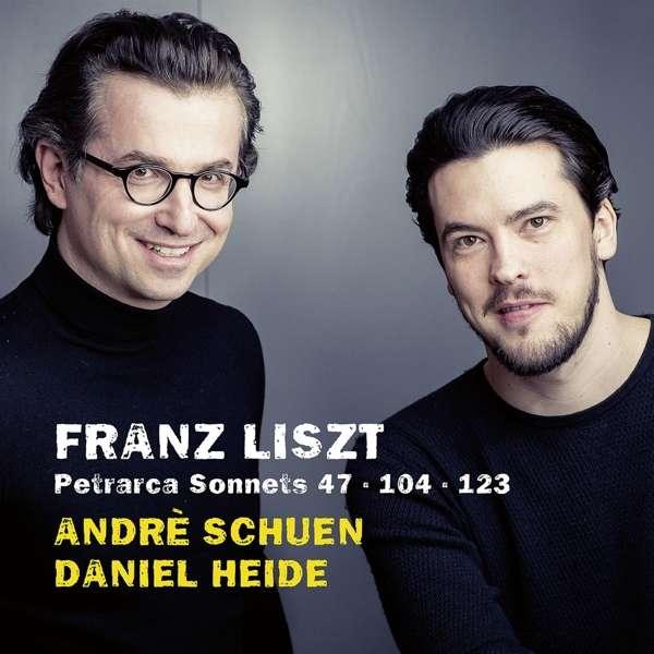 Details zu Franz Liszt: Petrarca Sonnets 47, 104, 123: André Schuen, Daniel Heide