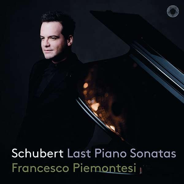 Details zu Schubert - Last Piano Sonatas: Francesco Piemontesi, Klavier