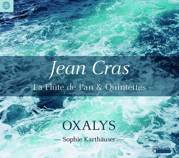 Details zu Jean Cras - La flute de Pan & Quintettes: Oxalys