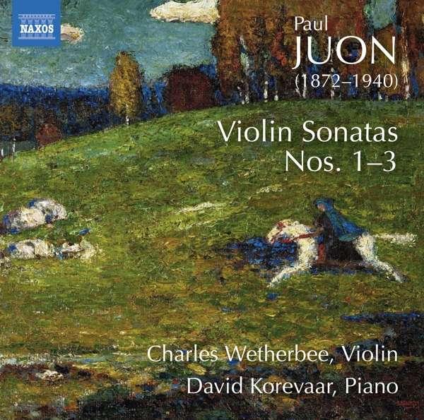 Details zu Paul Juon: Violin Sonatas No. 1-3: Charles Wetherbee, David Korevaar