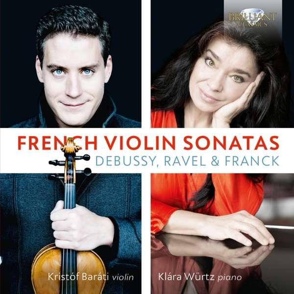 Details zu French Violin Sonatas: Kristof Barati, Klara Würtz
