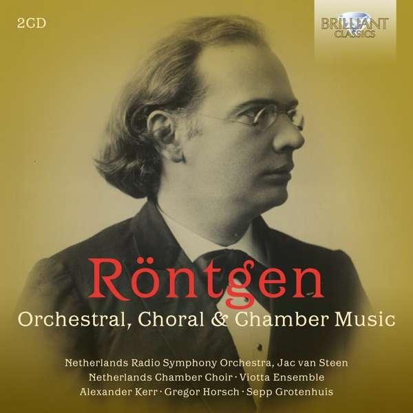 Details zu Julius Röntgen: Orchestral, Choral & Chamber Music: Netherlands Radio Symphony Orchestra, Jac van Steen