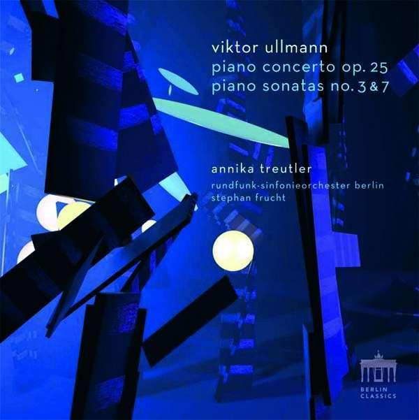 Details zu Viktor Ullmann: Klavierkonzert, Klaviersonaten: Annika Treutler, Klavier