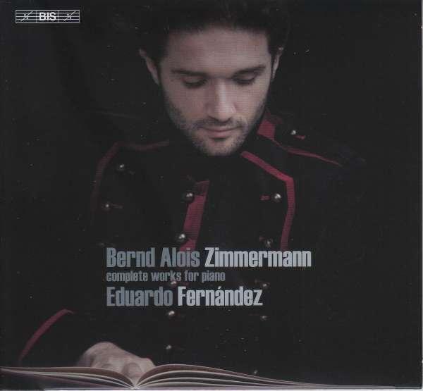 Details zu Bernd Alois Zimmermann: Complete Works for Piano: Eduardo Fernández, Klavier