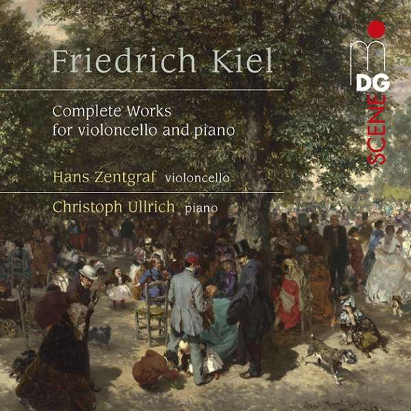 Details zu Friedrich Kiel: Complete Works for Violoncello and piano: Hans Zentgraf, Christoph Ullrich