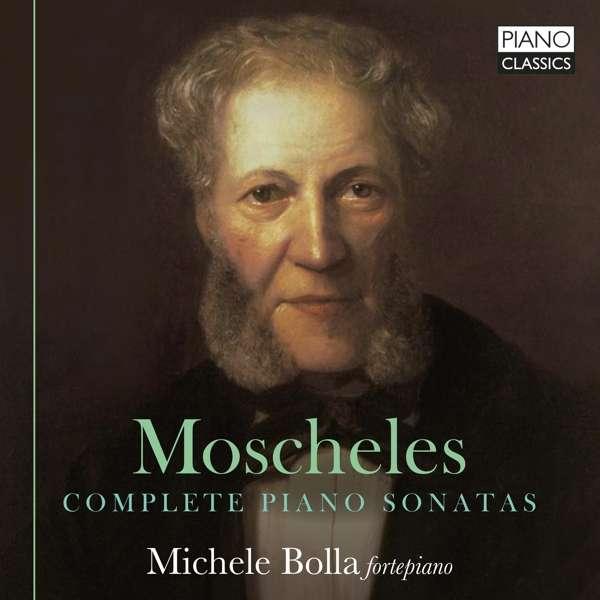Details zu Ignaz Moscheles: Complete Piano Sonatas: Michele Bolla, Fortepiano