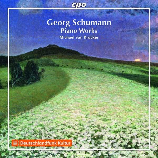 Details zu Georg Schumann: Piano Works: Michael van Krücker, Klavier