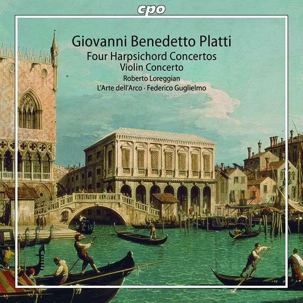 Details zu Platti: Harpsicord Concertos, Violin Concerto: Roberto Loreggian, L'Arte dell'Arco, Federico Guglielmo