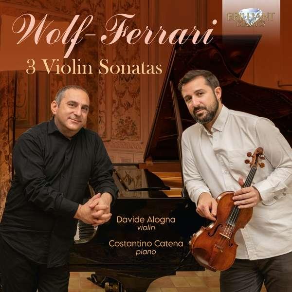 Details zu Wolf-Ferrari: 3 Violin Sonatas: Davide Alogna, Costantino Cotena