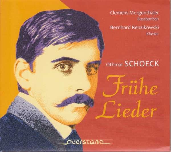 Details zu Schoeck: Frühe Lieder: Clemens Morgenthaler, Bernhard Renzikowski