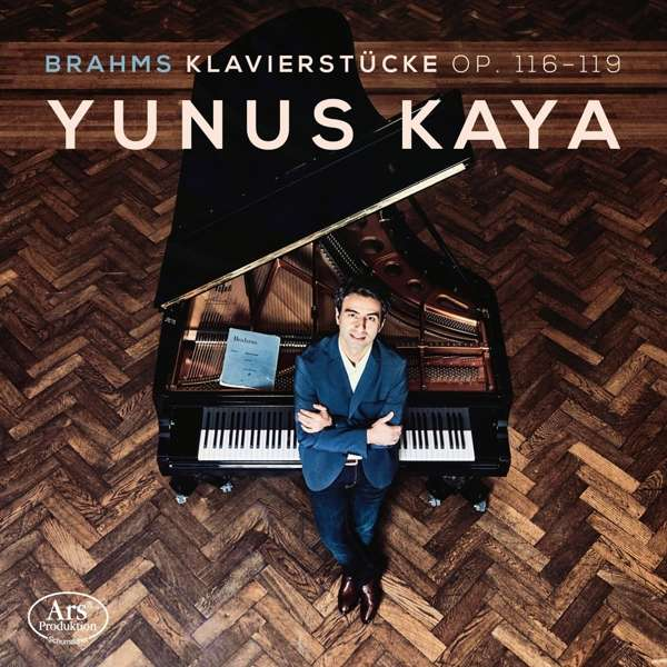 Details zu Brahms: Klavierstücke op. 116-119: Yunus Kaya, Klavier