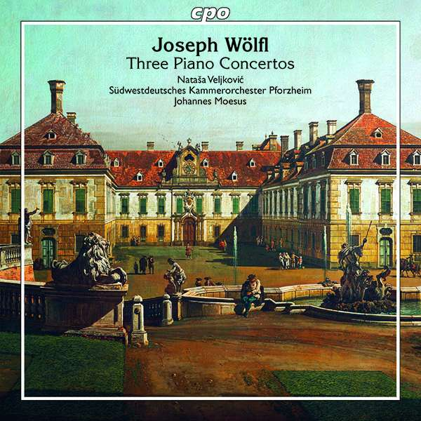 Details zu Joseph Wölfl: Three Piano Concertos: Natasa Veljkovic, Südwestdeutsches Kammerorchester Pforzheim, Johannes Moesus