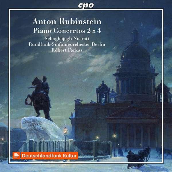 Details zu Anton Rubinstein: Piano Concertos 2 & 4: Schaghajegh Nosrati, Rundfunk-Sinfonieorchester Berlin, Robert Farkas