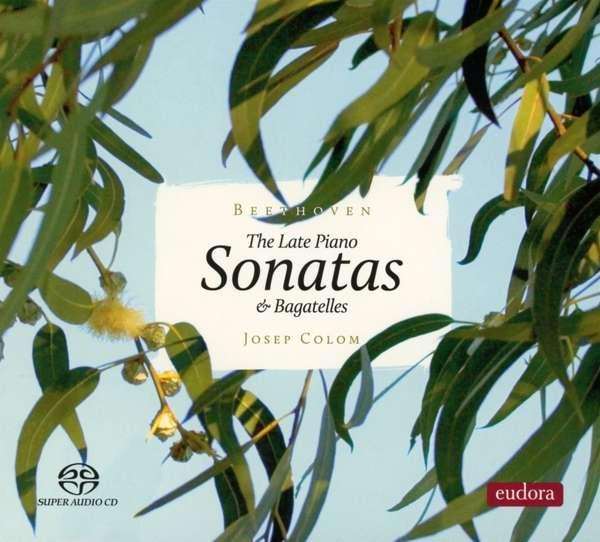 Details zu Beethoven: The Late Piano Sonatas: Josep Colom, Klavier
