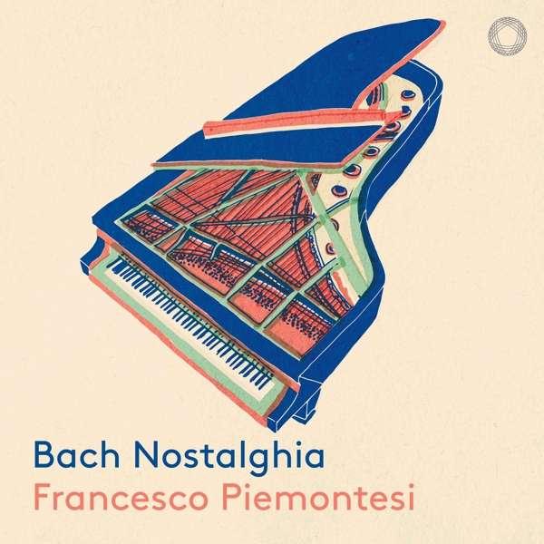 Details zu Bach Nostalghia: Francesco Piemontesi, Klavier