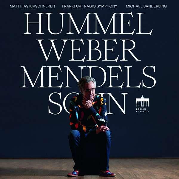 Details zu Werke von Hummel, Weber, Mendelssohn: Matthias Kirschnereit, Frankfurt Radio Symphony, Michael Sanderling