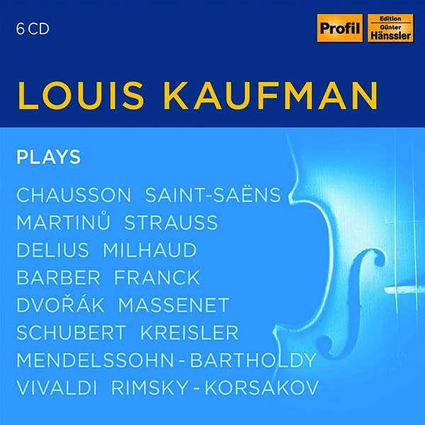 Details zu Louis Kaufmann plays...: Werke von Chausson, Strauss, Delius, Milhaud, Schubert, Kreisler u.a.