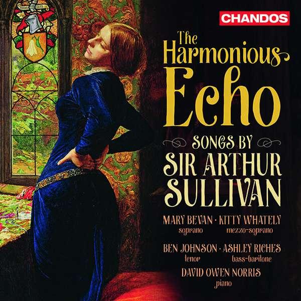 Details zu Songs by Sir Arthur Sullivan: The Harmonious Echo