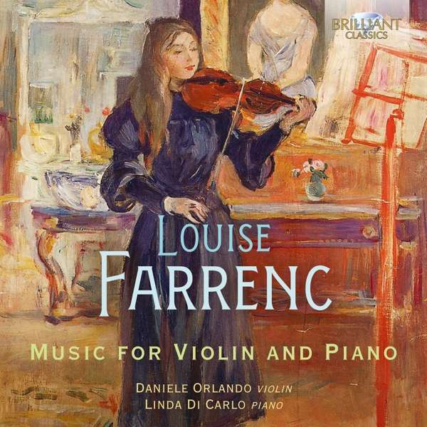 Details zu Louise Farrenc: Music for Violin & Piano: Daniele Orlando, Linda di Carlo