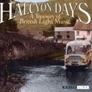 Halcyon Days: A Treasury of British Light Music