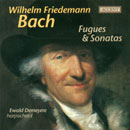 Bach, Wilhelm Friedemann: Fugues & Sonatas